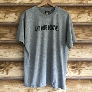 """""""And Your Point Is..."""" Hybrid tee shirt size XL"""